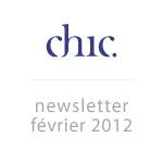Chic - Newsletter Février 2012