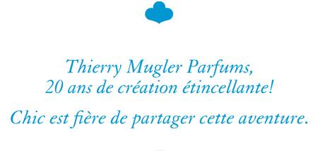 Thierry Mugler Parfums, 20 ans de création étincellante! Chic est fière de partager cette aventure.